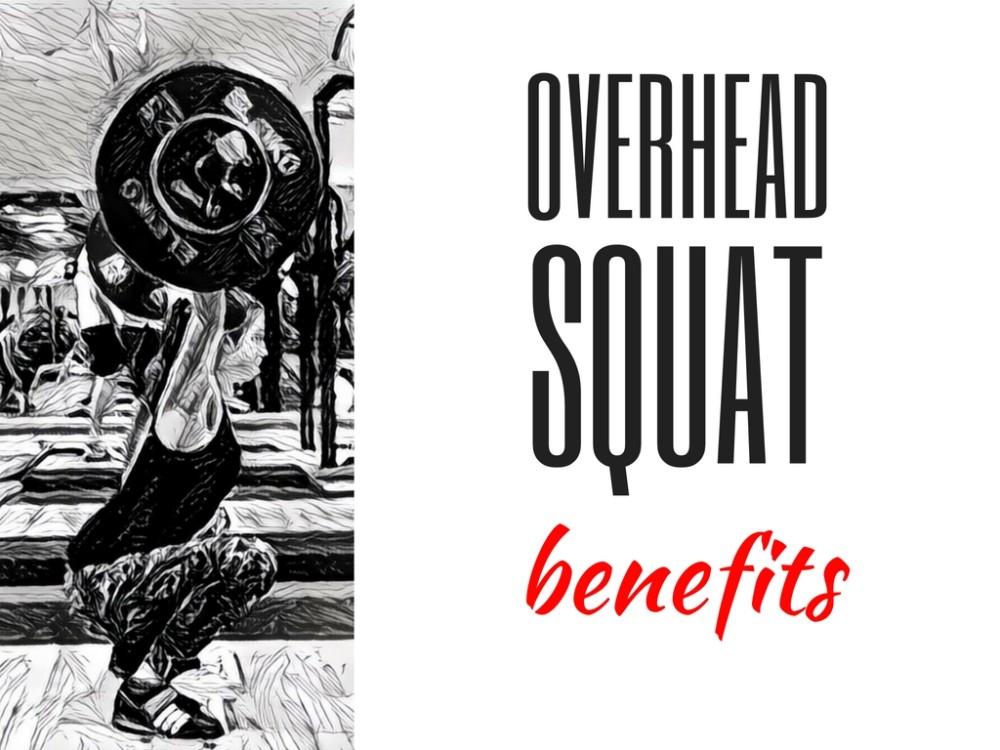 Overhead Squat Benefits