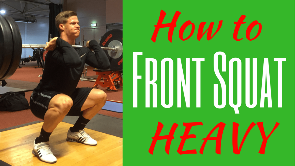 Front Squat heavy How to Front Squat heavy