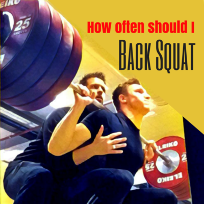 Back Squat How Often should I Back Squat