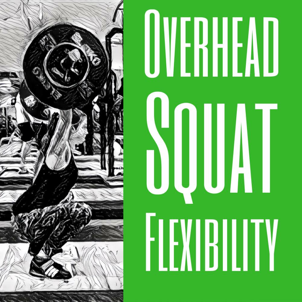 Overhead Squat flexibility