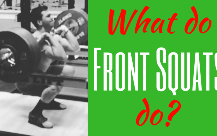 What do Front Squats do What does the Front Squat do What does the Front Squat do for you