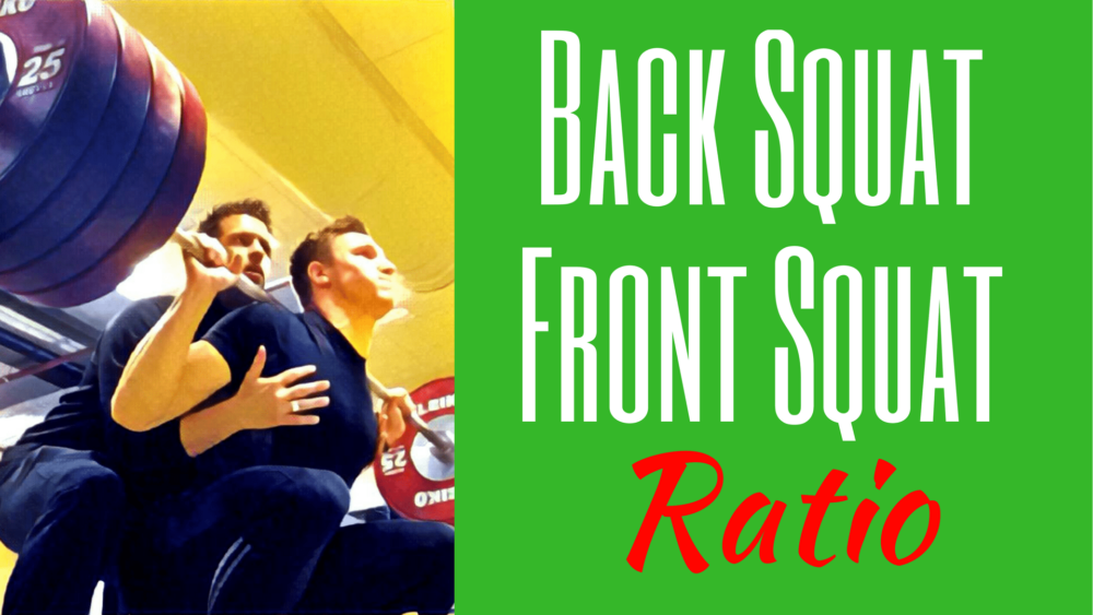 Back Squat vs Front Squat ratio: What percentage of your Back Squat should you Front Squat?