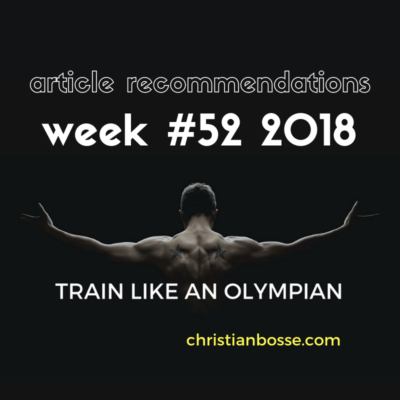 the articles on strength training, nutrition, squats, olympic lifts, deadlifting of week 52 2018