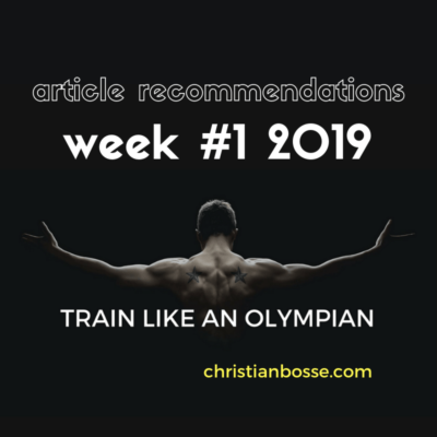 the articles on strength training, nutrition, squats, olympic lifts, deadlifting of week 1 2019