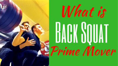 Back Squat prime mover What is the prime mover in the Back Squat